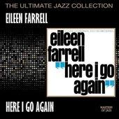 Here I Go Again by Eileen Farrell