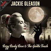 Lazy Lively Love/The Gentle Touch by Jackie Gleason