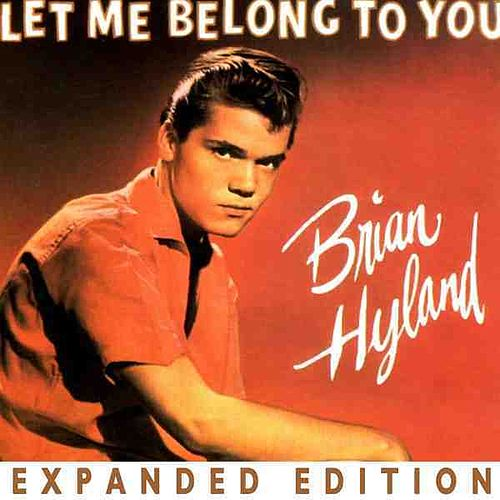 Let Me Belong To You (Expanded Edition) by Brian Hyland