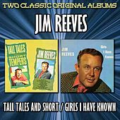 Tall Tales And Short Tempers/Girls I Have Known by Jim Reeves