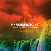 Spring (Among The Living) by My Morning Jacket