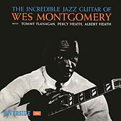 The Incredible Jazz Guitar by Wes Montgomery