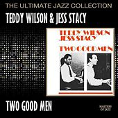 Two Good Men by Teddy Wilson