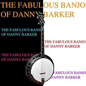 The Fabulous Banjo Of Danny Barker by Danny Barker