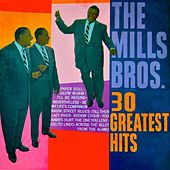 30 Greatest Hits by The Mills Brothers