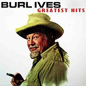 The Burl Ives' Greatest Hits by Burl Ives