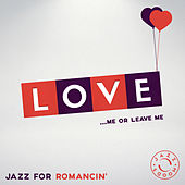 Love. Jazz for Romancin' by Various Artists