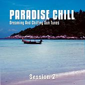 Paradise Chill, Vol. 2 (Dreaming And Chilling Sun Tunes) de Various Artists
