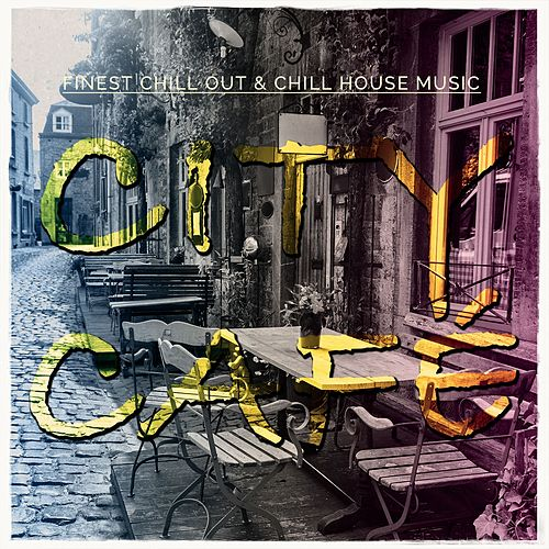 City Cafe, Vol. 1 (Finest Chill out & Chill House Music) by Various Artists