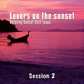 Lovers On The Sunset, Vol. 2 (Relaxing Sunset Chill Tunes) by Various Artists