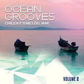 Ocean Grooves, Vol. 2 (Chillout Tunes Del Mar) by Various Artists