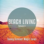Beach Living, Vol. 2 (Sunny Summer Magic Tunes) by Various Artists