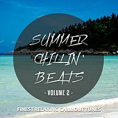 Summer Chillin' Beats, Vol. 2 (Finest Relaxing Chill out Tunes) by Various Artists
