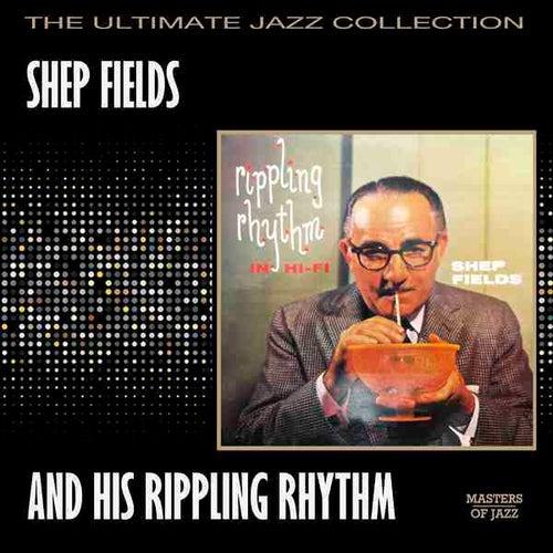 Shep Fields And His Rippling Rhythm In Hi-Fi by Shep Fields
