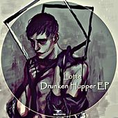 Drunken Hupper EP de LOTTE