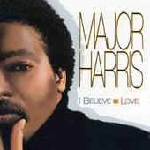 I Believe In Love by Major Harris