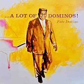 A Lot Of Dominos by Fats Domino