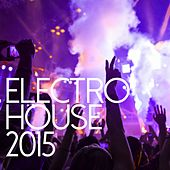 Electro House 2015 - EP de Various Artists