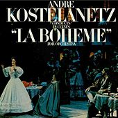 Andre Kostelanetz Conducts Puccini's La Boheme For Orchestra by Andre Kostelanetz