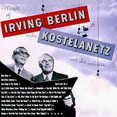The Music Of Irving Berlin by Andre Kostelanetz & His Orchestra