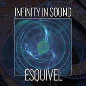 Infinity In Sound by Esquivel