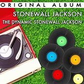 The Dynamic Stonewall Jackson by Stonewall Jackson