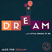 Dream – The Best of Jazz for Chillin' de Various Artists
