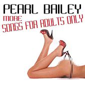 More Songs For Adults Only von Pearl Bailey