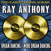 Dream Dancing/More Dream Dancing by Ray Anthony