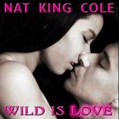 Wild Is Love de Nat King Cole