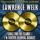 Song Of The Islands/I'm Forever Blowing Bubbles by Lawrence Welk