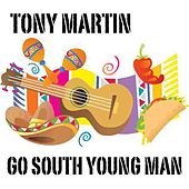Go South Young Man by Tony Martin