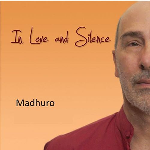 In Love and Silence by Madhuro