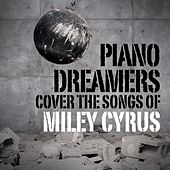 Piano Dreamers Cover the Songs of Miley Cyrus de Piano Dreamers