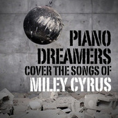 Piano Dreamers Cover the Songs of Miley Cyrus by Piano Dreamers