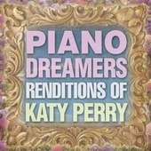 Piano Dreamers Renditions of Katy Perry by Piano Dreamers
