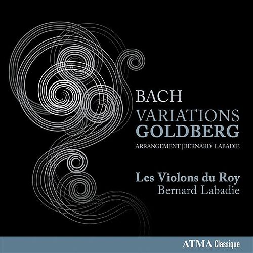 J.S. Bach: Goldberg Variations, BWV 988 (Arr. for Strings & Continuo) by Les Violons du Roy