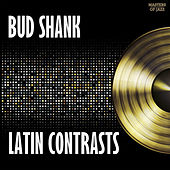 Latin Contrasts by Bud Shank