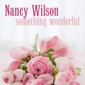 Something Wonderful by Nancy Wilson