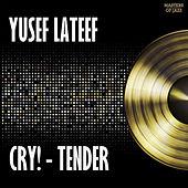 Cry! -Tender by Yusef Lateef