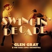 Swingin' Decade by Glen Gray and The Casa Loma Orchestra