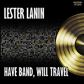 Have Band, Will Travel von Lester Lanin
