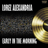 Early In The Morning by Lorez Alexandria