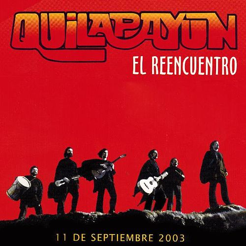 El Reencuentro: Cantata Santa Maria, Vol. 1 by Quilapayun