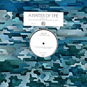 A Matter of Time (Remixes) by Dillon