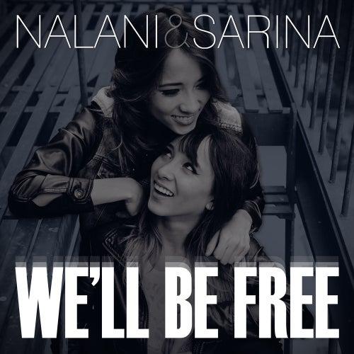 We'll Be Free by Nalani