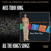 All The King's Songs by Teddi King