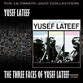 The Three Faces Of Yusef by Yusef Lateef