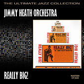 Really Big! by Jimmy Heath Orchestra