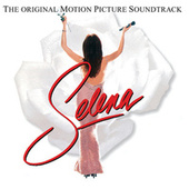 Selena The Original Motion Picture Soundtrack by Various Artists